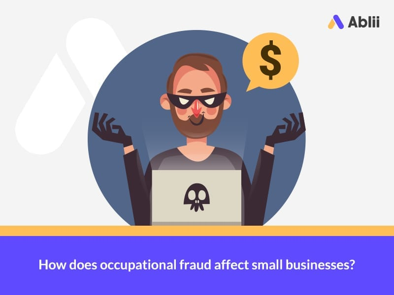 Protecting your small business from occupational fraud